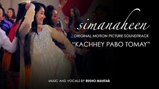 Simanaheen - Kachhey Pabo Tomay (Audio)