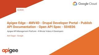 Apigee Edge - 4MV4D - Drupal Developer Portal - Publish API Documentation - Open API Spec - S04E06