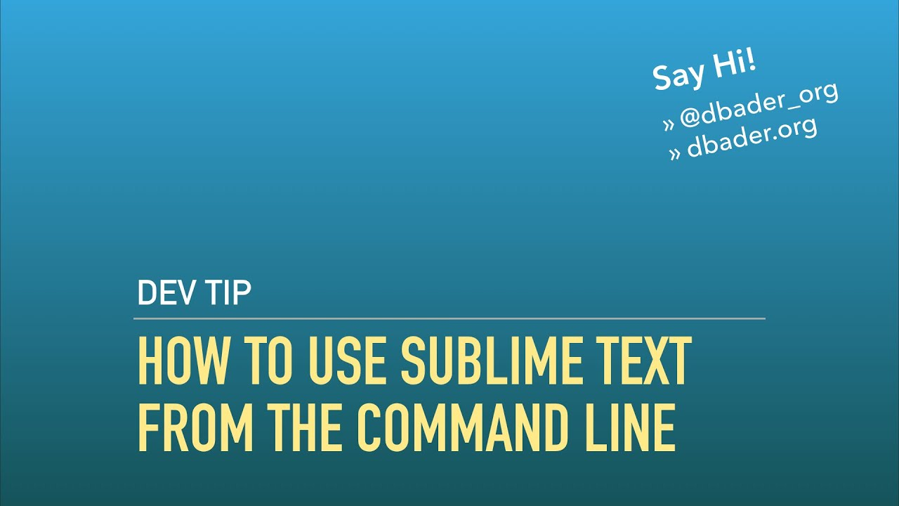 How to Use Sublime Text from the Command Line