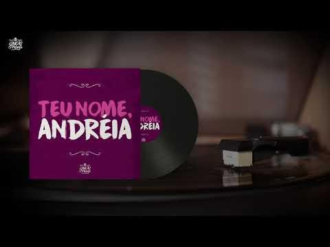 Teu Nome, Andréia (Canção de Presente)