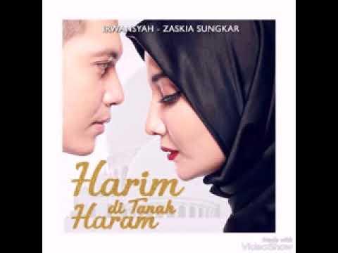 Irwansyah Ft Zaskia Sungkar - HARIM DI TANAH  HARAM