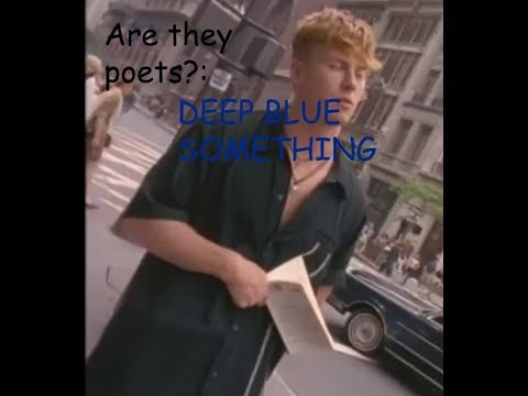 Are they Poets?: Deep Blue Something