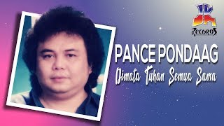 Download Pance Pondaag - Di Mata Tuhan Semuanya Sama (Official Lyric Video)