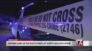 Father hurt after shots fired at North Raleigh home