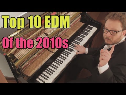 Top 10 Electronic Dance Music of the 2010s