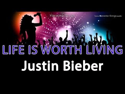 Justin Bieber 'Life is Worth Living' Instrumental Karaoke Version without vocals and lyrics
