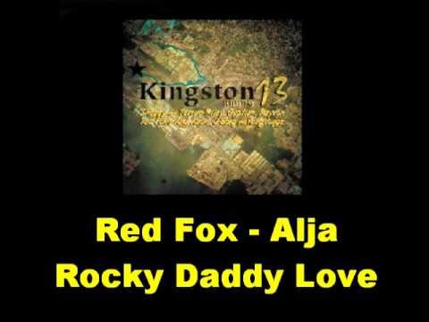 Red Fox Alja Rocky Daddy Love Kingston 13 Riddim