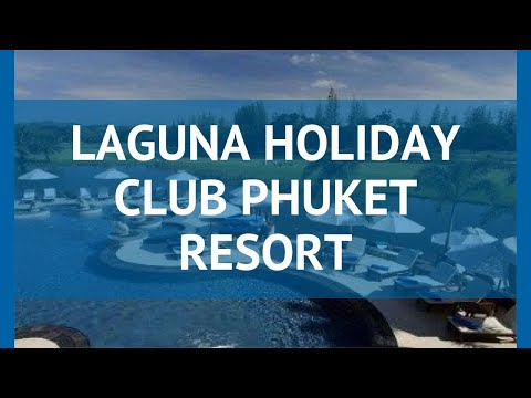LAGUNA HOLIDAY CLUB PHUKET RESORT 4* Пхукет – ЛАГУНА ХОЛИДЕЙ КЛАБ ПХУКЕТ РЕЗОРТ 4 Пхукет видео обзор