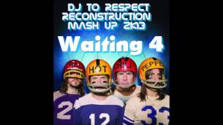 Red Hot Chili Peppers Waiting 4 Dj to Respect Reconstruction MASH UP 2K13