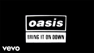 Oasis - Bring It On Down (Official Lyric Video)