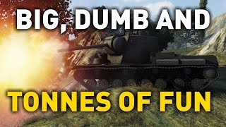 World of Tanks || Big, Dumb and Tonnes of Fun...