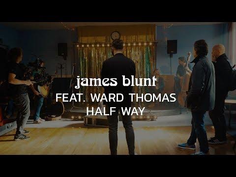 James Blunt - Halfway ft Ward Thomas [BTS] (Pre-Roll)