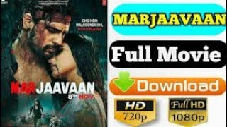 How to download marjaavaan movie 1280p, marjaavaan download, latest bollywood movies,new movies