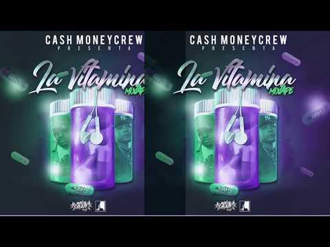 LA VITAMINA MIX TAPE - CASH MONEY SOUND CREW [AUDIO OFICIAL]