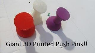 Giant 3D Printed Push Pins!