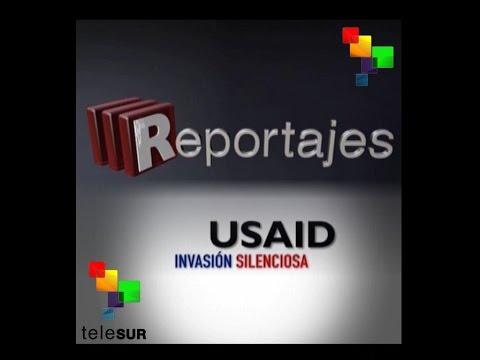 USAID.  La invasión silenciosa (TeleSURtv ) 2015
