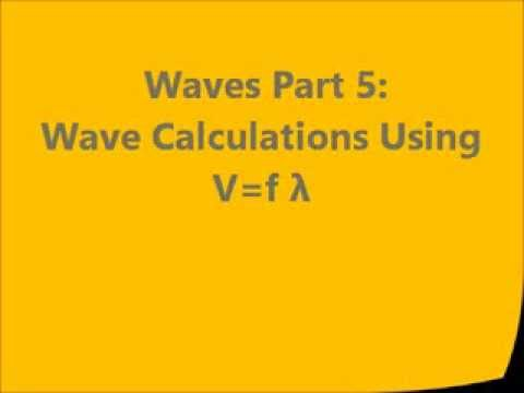 Waves Basic Wave Calculations Using Velocity Frequency And Wavelength