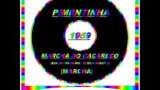Baixar MARCHA DO CACARECO==PIMENTINHA==1959