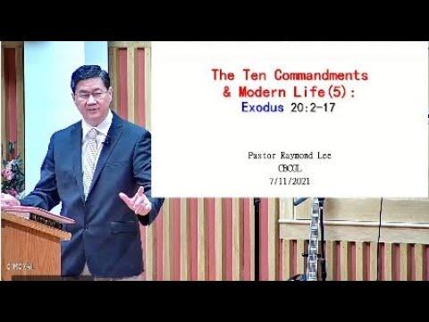 2021-07-11 Pastor Raymond Lee - The Ten Commandments and Modern Life (5)  (Exodus 20:1-17)