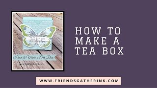 Handmade Craft Ideas - How to Make a Tea Box using the Envelope Punch