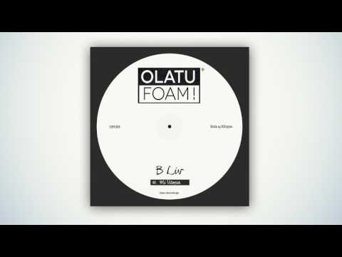 OF033 B-Liv - Mi Utopia (Original Mix) [Olatu Foam!]
