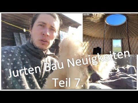 Jurten Bau Neuigkeiten Teil 7.