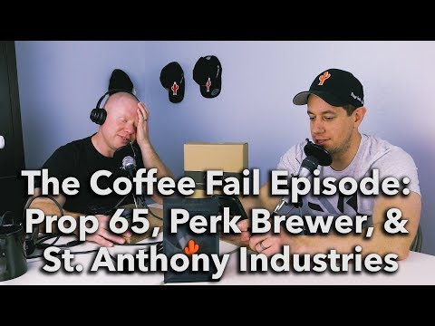 Podcast Episode #112 - The Coffee Fail Episode: Prop 65, Perk Brewer, and St. Anthony Industries
