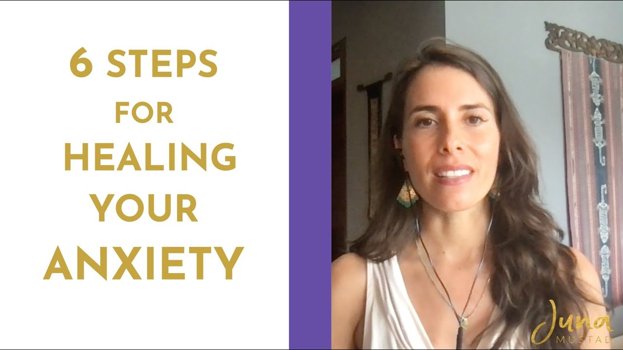 6 Steps for Healing Your Acute Anxiety