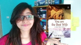 You Are The Best Wife By Ajay K Pandey Rant Review
