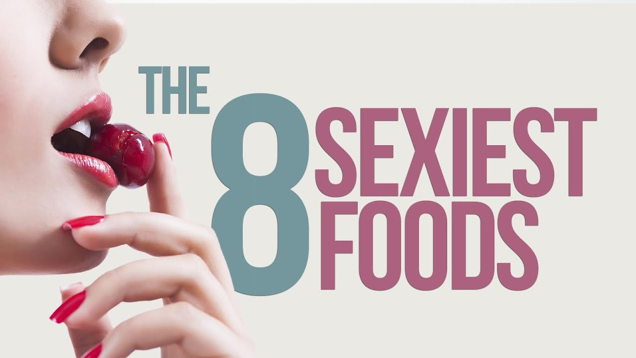 Want To E Things Up In The Bedroom These 8 Y Foods Will Fully Satisfy You