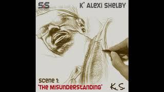 K' Alexi Shelby - Scene 1 The Misunderstanding