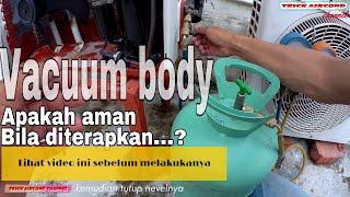 cara vakum ac split tanpa mesin vakum, vacuum body apakah aman?