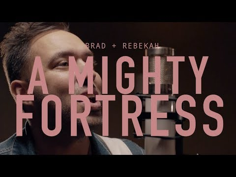 A Mighty Fortress (Music Video) // Brad & Rebekah