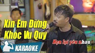 Xin Em Đừng Khóc Vu Quy Karaoke Quang Lập (Tone Nam) | Nhạc Vàng Bolero Karaoke