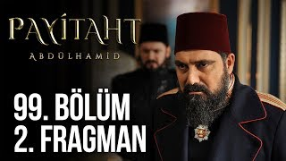 Payitaht Abdülhamid 99. Bölüm 2.Tanıtım (Her Cuma 20:00'de)