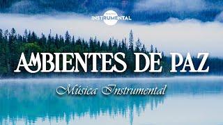 🌌🙏🏼 Música Instrumental Cristiana / Ambientes De Paz 🙏🏼🌌