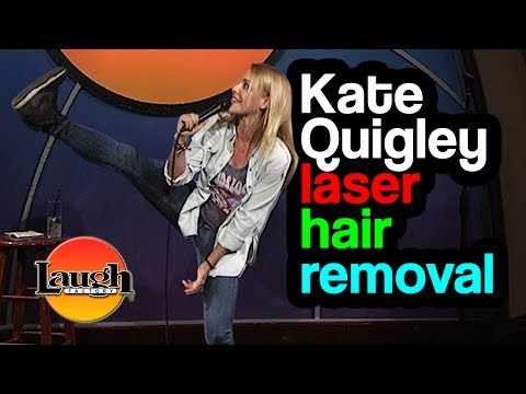Laser Hair Removal  Kate Quigley LIVE at the Laugh Factory