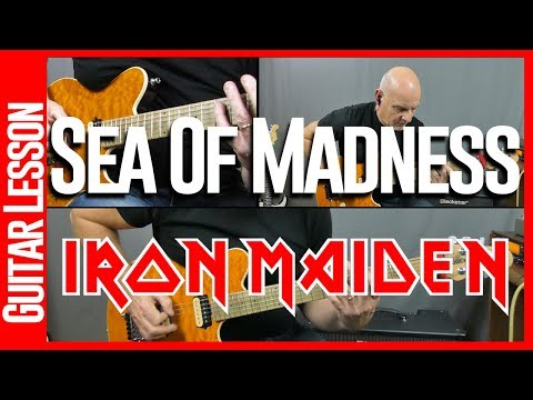 Sea Of Madness By Iron Maiden - Guitar Lesson