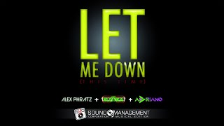 ALEX PHRATZ, LADY RUSTIKA & ADRIANO - Let Me Down
