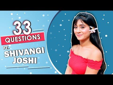 33 Questions Ft. Shivangi Joshi | Fun Secrets Revealed