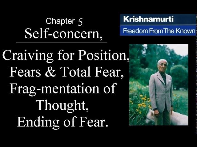 Jiddu Krishnamurti - Freedom From the Known (audio☉book) -  Chapter 5 - Self-concern