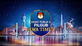 FULL - Live! Debat Publik II Pilgub Jatim 2018 ; Khofifah-Emil & Gus Ipul-Puti