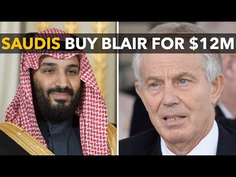 Saudis Buy Fmr UK Prime Minister Blair for $12 Million