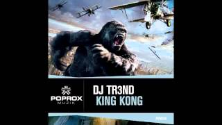 DJ TR3ND - KING KONG (Available Now)