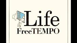 Album: Life Artist: FreeTEMPO Release Date: 2010.