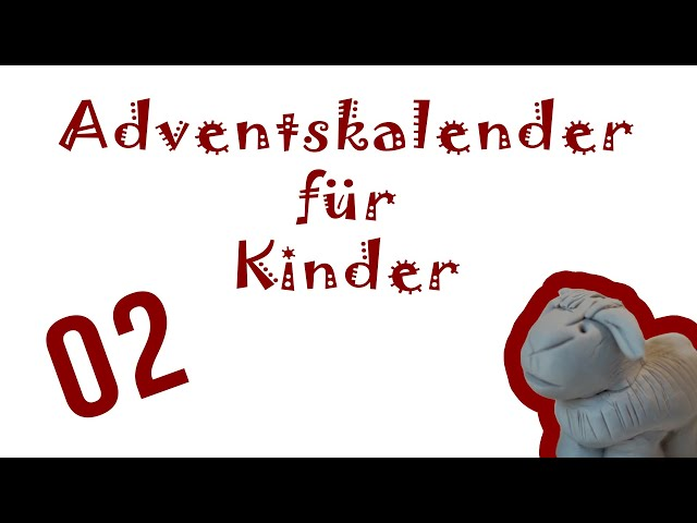 Adventskalender für Kinder - Kreativ und voller kleiner Abenteuer. - 2. Dezember