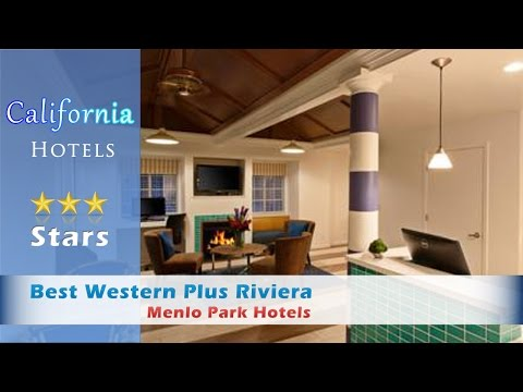 Best Western Plus Riviera, Menlo Park Hotels - California