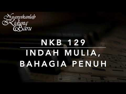 NKB 129 — Indah Mulia, Bahagia Penuh (Leaning on the Everlasting Arms)