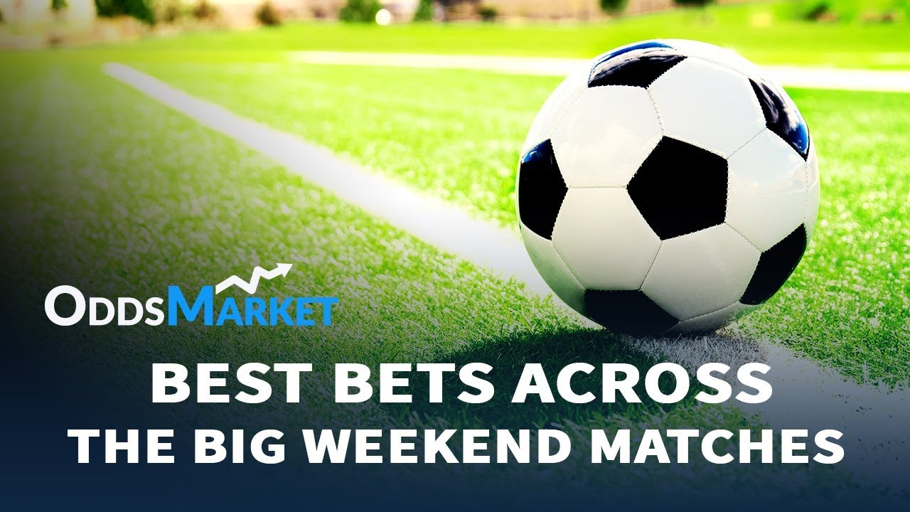 best football matches to bet on this weekend