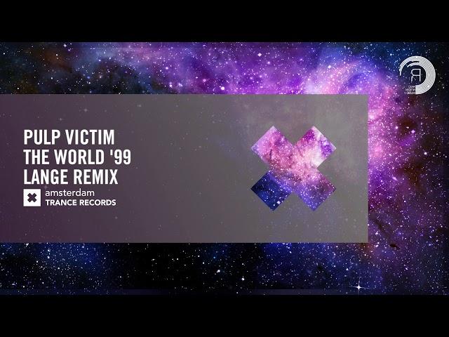 Pulp Victim - The World '99 (Lange Remix) [RNM CLASSICS]